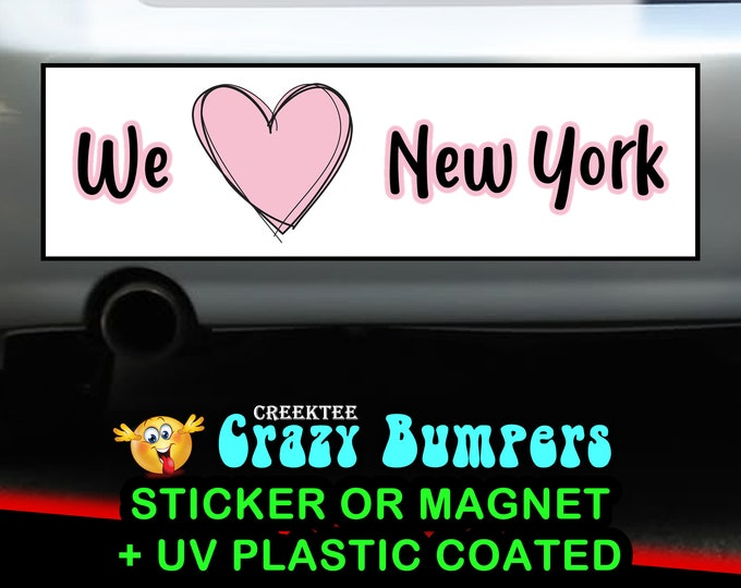 We Love New York bumper sticker or magnet, 9 x 2.7 or 10 x 3 Sticker Magnet or bumper sticker or bumper magnet