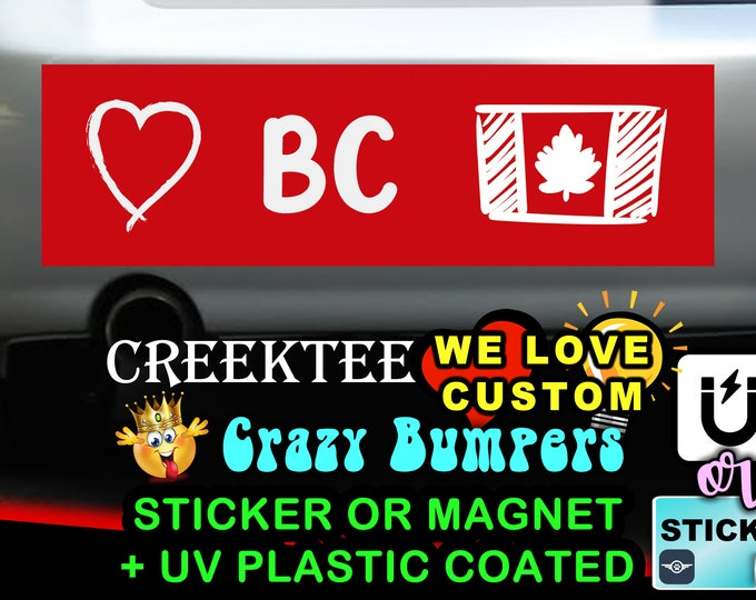 """Love BC Canada Bumper Sticker or Magnet in new sizes, 4""""x1.5"""", 5""""x2"""", 6""""x2.5"""", 8""""x2.4"""", 9""""x2.7"""" or 10""""x3"""" sizes"""