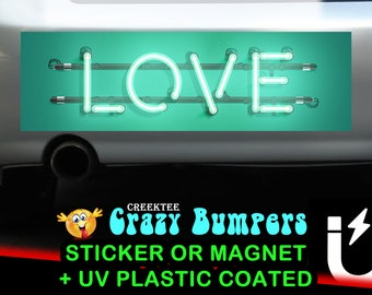 Love bumper sticker or magnet, 9 x 2.7 or 10 x 3 Sticker Magnet or bumper sticker or bumper magnet