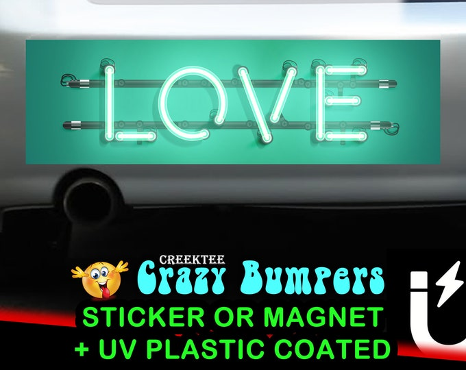 Love bumper sticker or magnet, 9 x 2.7 or 10 x 3 Sticker Magnet or bumper sticker or bumper magnet