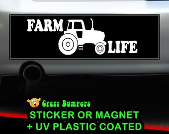Farm Life Sticker 10 x 3 Bumper Sticker or Magnetic Bumper Sticker Available