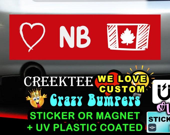 "Love New Brunswick Canada Bumper Sticker or Magnet in new sizes, 4""x1.5"", 5""x2"", 6""x2.5"", 8""x2.4"", 9""x2.7"" or 10""x3"" sizes"