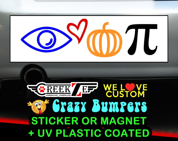 "I Love Pumpkin Pie Bumper Sticker or Magnet in new sizes, 4""x1.5"", 5""x2"", 6""x2.5"", 8""x2.4"", 9""x2.7"" or 10""x3"" sizes"