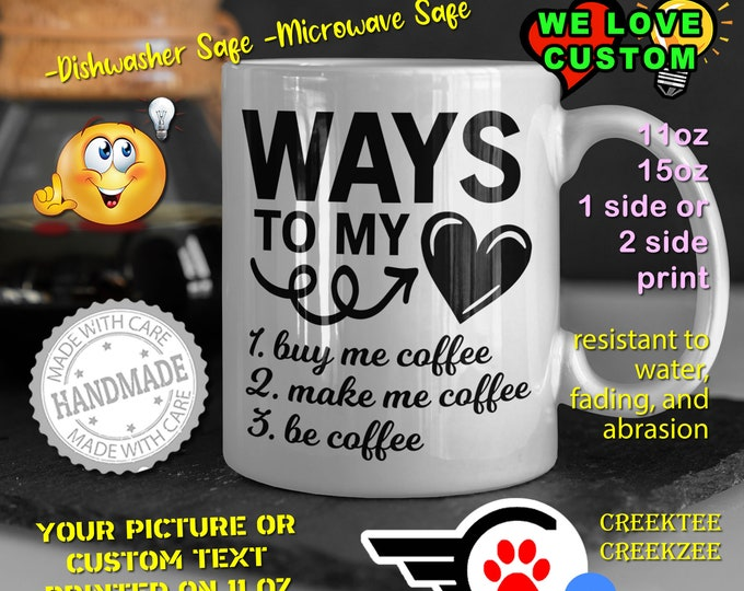 Funny Coffee Mug or Your Logo or Custom Personalized Coffee Mugs, Your photo, image or text printed on a 11 or 15 oz White Mug