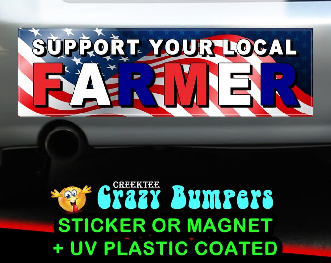 Support Your Local Farmer sticker or magnet, 9 x 2.7 or 10 x 3 Sticker Magnet or bumper sticker or bumper magnet