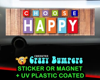Choose Happy 10 x 3 Bumper Sticker or Magnetic Bumper Sticker Available