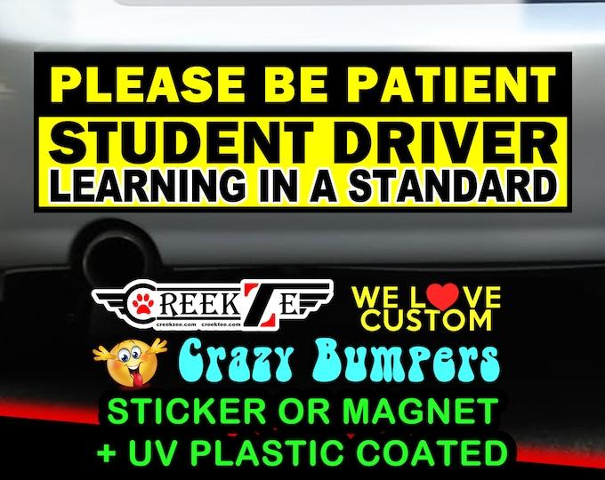 Popular Classic - Please Be Patient Student Driver Bumper Sticker 10 x 3 Bumper Sticker or Magnetic Bumper Sticker Available