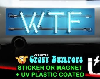 WTF bumper sticker or magnet, 9 x 2.7 or 10 x 3 Sticker Magnet or bumper sticker or bumper magnet