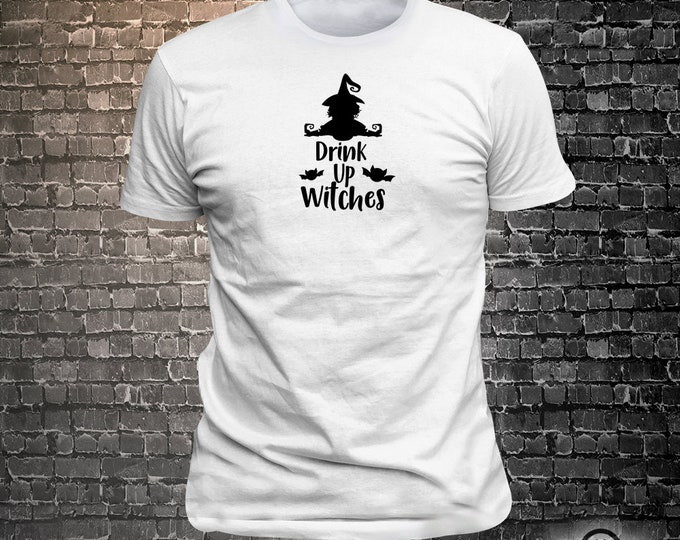 Vinyl Print Drink Up Witches -  Fun Wear T-Shirt  - Unisex Funny Sayings and T-Shirts Cool Funny T-Shirts Fun Wear