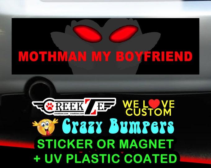 "Mothman my boyfriend Bumper Sticker or Magnet in new sizes, 4""x1.5"", 5""x2"", 6""x2.5"", 8""x2.4"", 9""x2.7"" or 10""x3"" sizes"