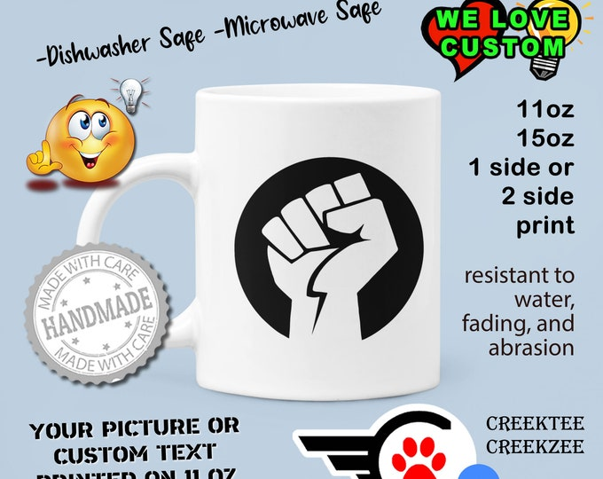 Rising Fist Custom Personalized Coffee Mugs, Your photo, image or text printed on a 11 or 15 oz White Mug