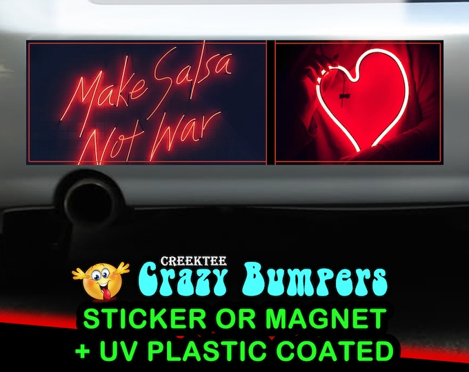 Make Salsa Not War 10 x 3 Bumper Sticker or Magnet - Custom changes and orders welcomed!