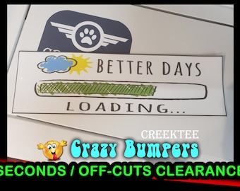 "Off-Cut or Seconds 1 only - Better Days Loading Vinyl Bumper Magnet 9"" x 2.7"""