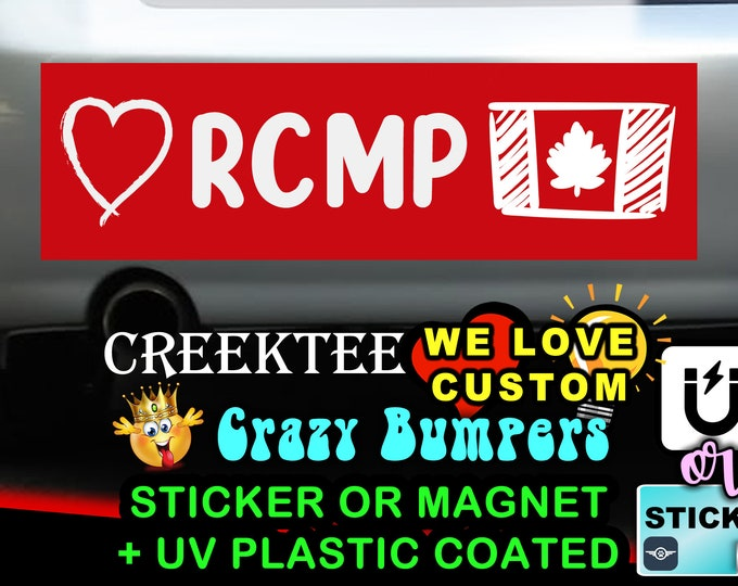 "Love RCMP Canada Bumper Sticker or Magnet in new sizes, 4""x1.5"", 5""x2"", 6""x2.5"", 8""x2.4"", 9""x2.7"" or 10""x3"" sizes"