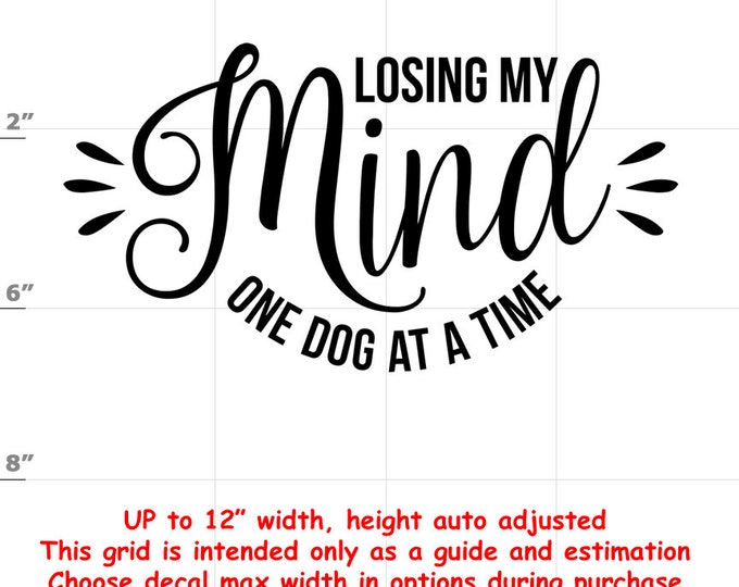 losing my mind one dog at a time Dog vinyl decal - Dog Decal