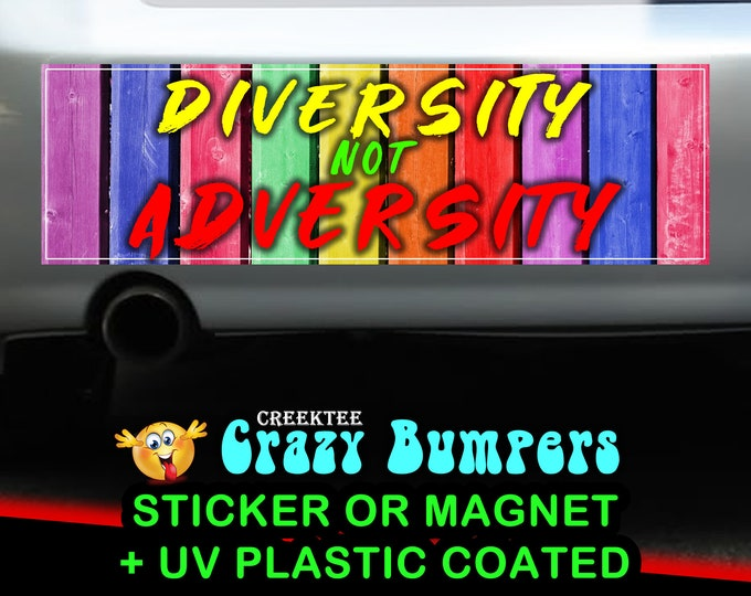 Diversity Not Adversity 10 x 3 Bumper Sticker or Magnetic Bumper Sticker Available