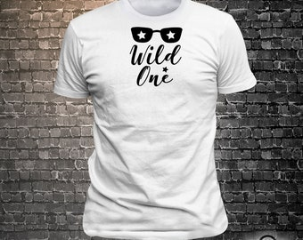 Vinyl Print Wild One - Fun Wear T-Shirt  - Unisex Funny Sayings and T-Shirts Cool Funny T-Shirts Fun Wear