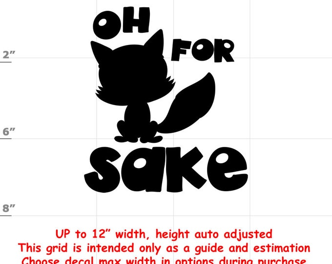Oh For Fox Sake - Fun Decals various sizes and colors - colours