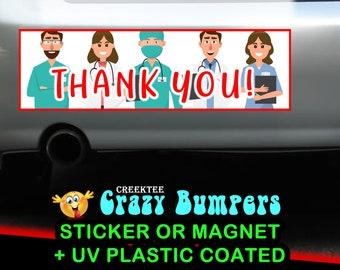 Nurses Doctors Thank You bumper sticker or magnet, 9 x 2.7 or 10 x 3 Sticker Magnet or bumper sticker or bumper magnet