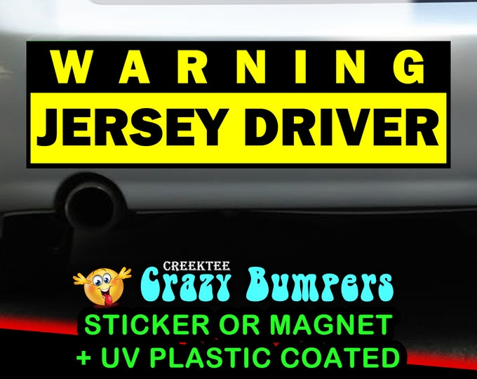 Warning Jersey Driver Bumper Sticker 10 x 3 Bumper Sticker or Magnetic Bumper Sticker Available