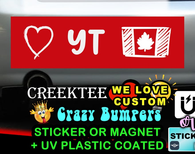 "Love Yukon Canada Bumper Sticker or Magnet in new sizes, 4""x1.5"", 5""x2"", 6""x2.5"", 8""x2.4"", 9""x2.7"" or 10""x3"" sizes"