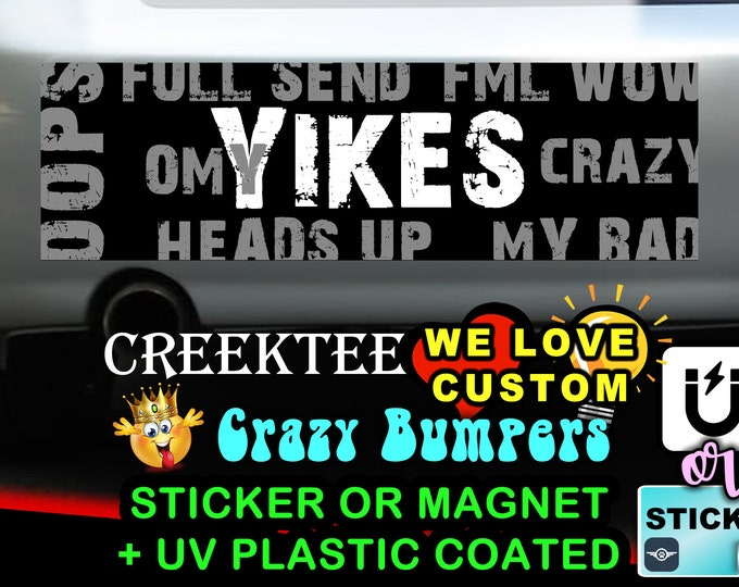 "YIKES Bumper Sticker or Magnet with your text or image 8""x2.4"", 9""x2.7"" or 10""x3"""