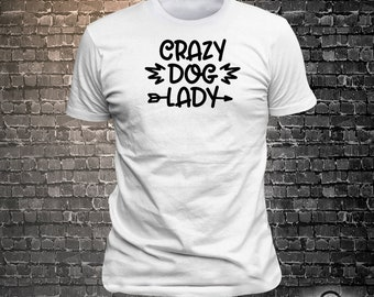 Crazy Dog Lady Dog Long Lasting Vinyl Print T-Shirt