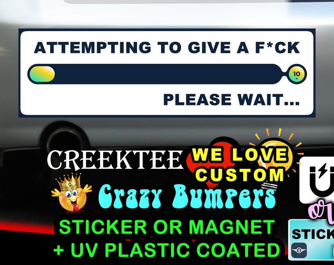 """Attempting To Give A F*CK Bumper Sticker or Magnet in new sizes, 4""""x1.5"""", 5""""x2"""", 6""""x2.5"""", 8""""x2.4"""", 9""""x2.7"""" or 10""""x3"""" sizes"""