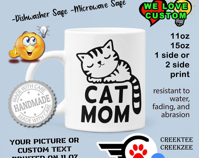 Cat Mom Custom Personalized Coffee Mugs, Your photo, image or text printed on a 11 or 15 oz White Mug