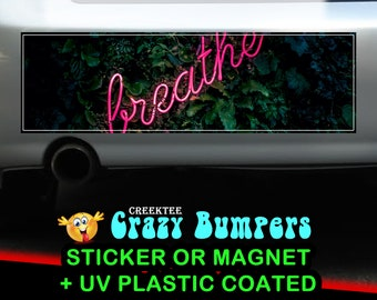 Breathe 10 x 3 Bumper Sticker or Magnet - Custom changes and orders welcomed!