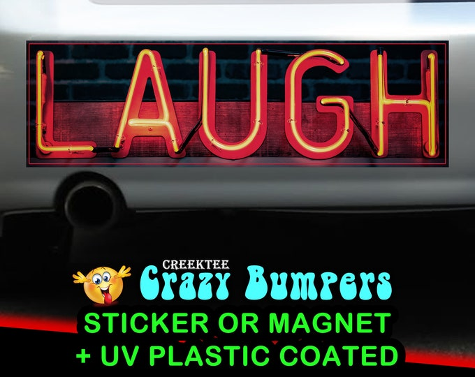 Neon Laugh 10 x 3 Bumper Sticker or Magnet - Custom changes and orders welcomed!