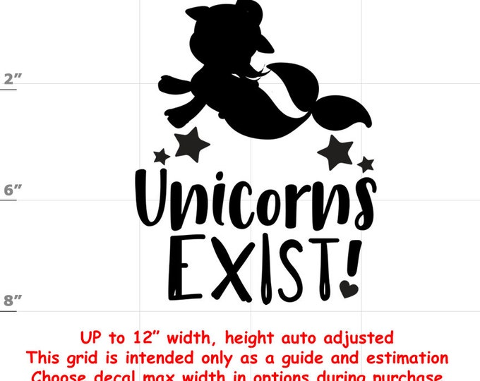 Unicorns Exist! - Fun Decals various sizes and colors - colours