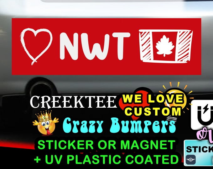 "Love Northwest Territories Canada Bumper Sticker or Magnet in new sizes, 4""x1.5"", 5""x2"", 6""x2.5"", 8""x2.4"", 9""x2.7"" or 10""x3"" sizes"