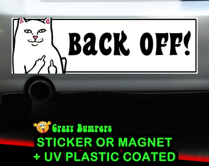 Back off - Cat Bumper Sticker 10 x 3 Bumper Sticker or Magnetic Bumper Sticker Available