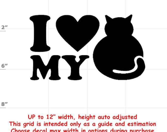 i love my cat Vinyl  Funny Cat Decal