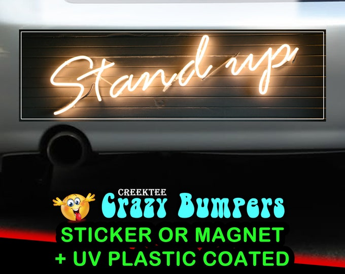 Stand Up 10 x 3 Bumper Sticker or Magnet - Custom changes and orders welcomed!