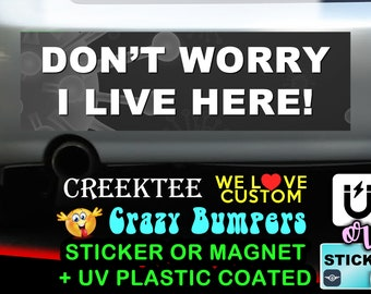 Don't Worry I Live Here with Virus Background . 9 x 2.7 or 10 x 3 Sticker Magnet or bumper sticker or bumper magnet