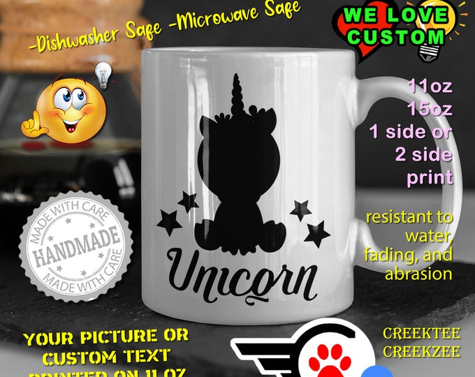 Unicorn Coffee Mug or Your Logo or Custom Personalized Coffee Mugs, Your photo, image or text printed on a 11 or 15 oz White Mug