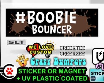 """Boobie Bouncer Bumper Sticker or Magnet sizes 4""""x1.5"""", 5""""x2"""", 6""""x2.5"""", 8""""x2.4"""", 9""""x2.7"""" or 10""""x3"""" sizes"""