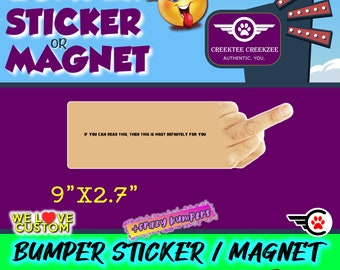 """9"""" x 2.7"""" Funny ouline, """"If you can read this then this is most definitely for you custom bumper sticker or magnet or create your own"""