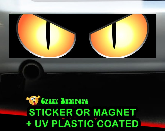 Mad cat eyes Bumper Sticker 10 x 3 Bumper Sticker or Magnetic Bumper Sticker Available