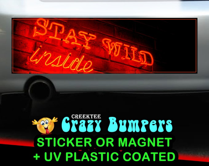 Neon Stay Wild Inside 10 x 3 Bumper Sticker or Magnet - Custom changes and orders welcomed!