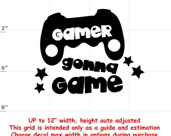 Gamer Gonna Game - Fun Decals various sizes and colors - colours