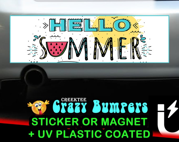 Hello Summer bumper sticker or magnet, 9 x 2.7 or 10 x 3 Sticker Magnet or bumper sticker or bumper magnet