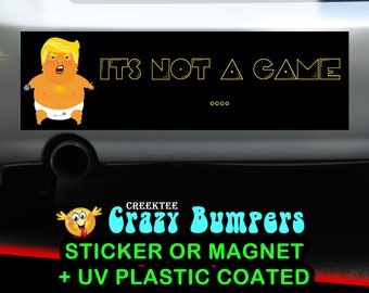 It's Not A Game Trump icon Up 10 x 3 Bumper Sticker - Custom changes and orders welcomed!