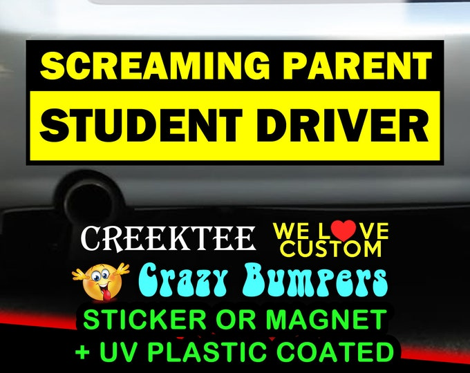 Screaming Parent Student Driver Bumper Sticker 10 x 3 Bumper Sticker or Magnetic Bumper Sticker Available