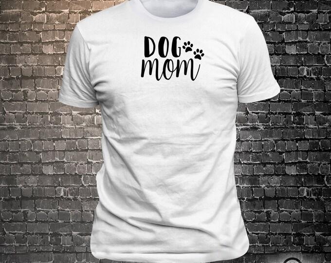 Dog Mom variety of t-shirt colors  Long Lasting Vinyl Print T-Shirt - Dog T-Shirt, Tshirt