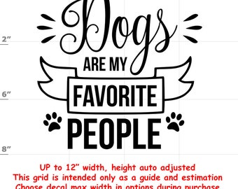 dogs are my favorite people Dog vinyl decal - Dog Decal