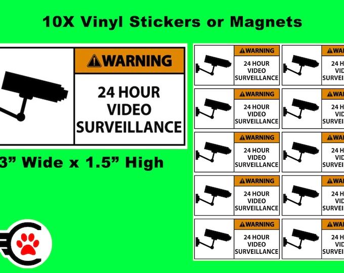 """10X Warning 24 Hour Video Surveillance Vinyl Stickers or Magnets coated in 4.7mil UV Rubberized laminate - 3"""" wide by 1.5"""" high"""