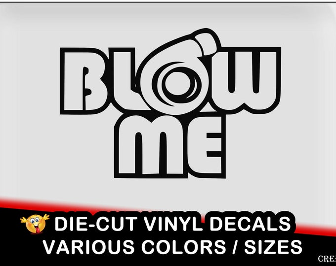 Blow Me Turbo Decal - fun vinyl decal in various colors